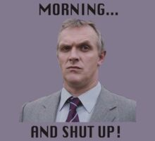 MORNING... AND SHUT UP - MR GILBERT by SHARMO