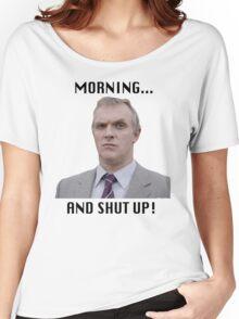 MORNING... AND SHUT UP - MR GILBERT Women's Relaxed Fit T-Shirt