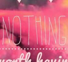 nothing comes easy  Sticker