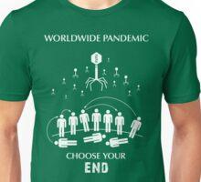 "Worldwide Pandemic Shirt - ""Choose Your End"" Unisex T-Shirt"