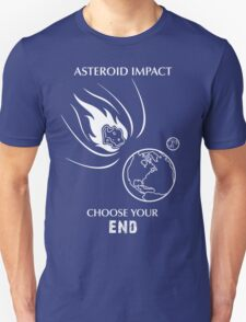 "Asteroid Impact Shirt - ""Choose Your End"" T-Shirt"