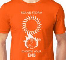 """Solar Storm Shirt - """"Choose Your End"""" Unisex T-Shirt"""