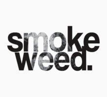 Smoke Weed. by lilbob1