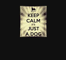 KEEP CALM IT'S JUST A DOG Womens Fitted T-Shirt