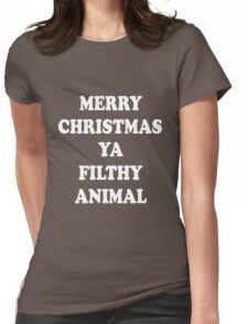 Merry Christmas ya filthy animal Womens Fitted T-Shirt