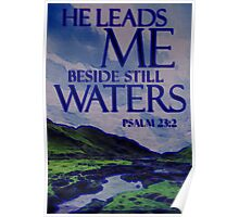 Psalm 23:2 He Leadeth Me Beside the Still Waters Poster