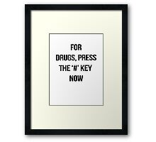 Drugs work. Framed Print