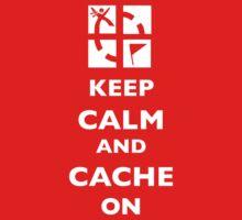 KEEP CALM and CACHE ON 2 by xceedingarc