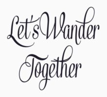 Let's Wander Togheter T-Shirt