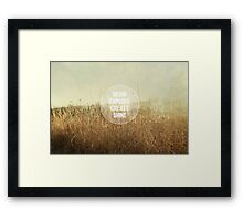 begin. explore. create. shine. Framed Print
