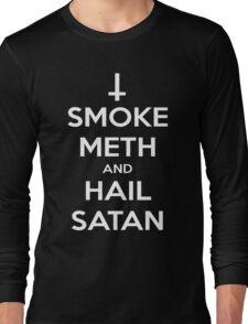 Smoke Meth and Hail Satan Long Sleeve T-Shirt