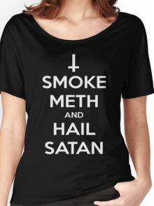 Smoke Meth and Hail Satan Women's Relaxed Fit T-Shirt