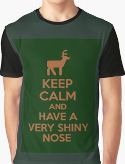 Keep Calm And Have A Very Shiny Nose Graphic T-Shirt