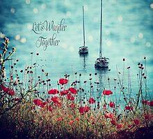 Let's Wander Togheter by Paula Belle Flores