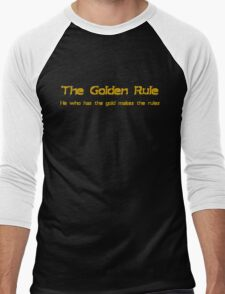 The golden rule He who has the gold makes the rules Men's Baseball ¾ T-Shirt