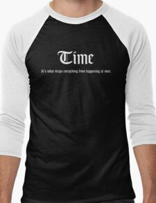 Time is what keeps everything from happening at once. Men's Baseball ¾ T-Shirt
