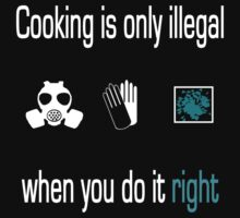 Cooking is only illegal when you do it right by Seftonia