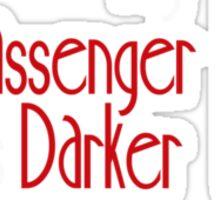 My Dark Passenger is Darker than Yours Sticker