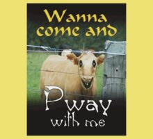 WANNA COME AND PWAY WITH ME Baby Tee