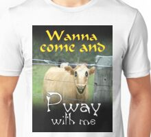 WANNA COME AND PWAY WITH ME Unisex T-Shirt