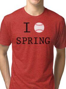 I Love Spring Baseball Tri-blend T-Shirt