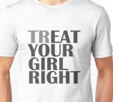 TR/EAT YOUR GIRL RIGHT Unisex T-Shirt