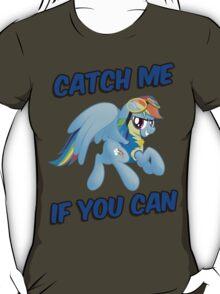 Catch Me if you Can Shirt (Rainbow Dash) T-Shirt