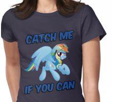 Catch Me if you Can Shirt (Rainbow Dash) Womens Fitted T-Shirt