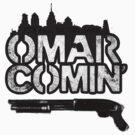 Omar Comin' - STICKER by MeganLara