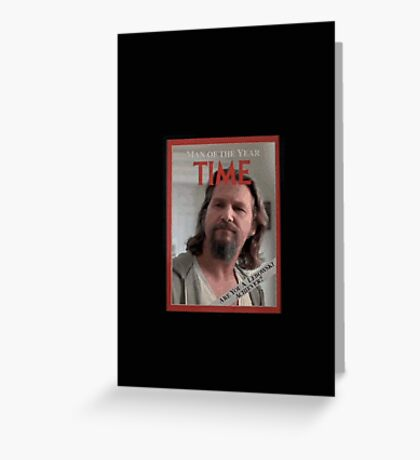 The Dude - Time Magazine Man of the Year Greeting Card