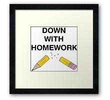 Down with Homework Framed Print