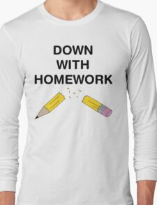 Down with Homework Long Sleeve T-Shirt