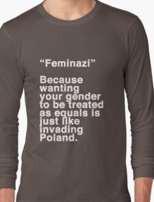 Feminazi Long Sleeve T-Shirt