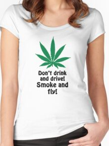 Don't Drink And Drive! Smoke And Fly! Women's Fitted Scoop T-Shirt
