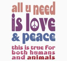all u need is love & peace - love, peace, rescue, animal rights, vegan Baby Tee