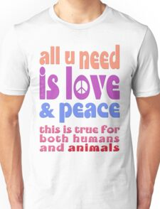 all u need is love & peace - love, peace, rescue, animal rights, vegan T-Shirt