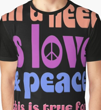all u need is love & peace - love, peace, rescue, animal rights, vegan Graphic T-Shirt