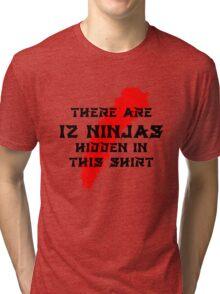 12 Hidden Ninjas in this Shirt Tri-blend T-Shirt