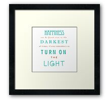 The Darkest Times quote Framed Print