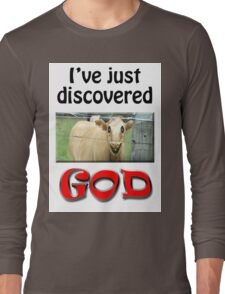 I JUST DISCOVERED GOD Long Sleeve T-Shirt