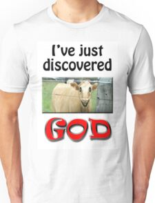 I JUST DISCOVERED GOD Unisex T-Shirt