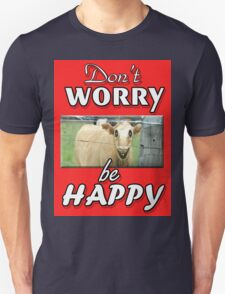 DON'T WORRY BE HAPPY Unisex T-Shirt