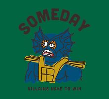 Someday Villains Have To Win Unisex T-Shirt
