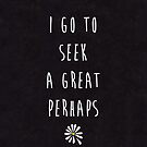 Looking For Alaska by John Green &quot;I Go To Seek A Great Perhaps&quot; (Textured) by runswithwolves