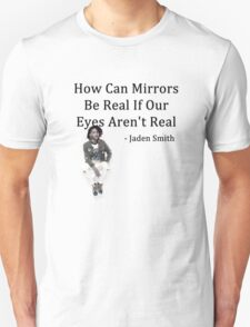 How Can Mirrors Be Real? Unisex T-Shirt