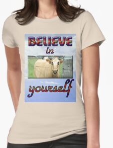 BELIEVE IN YOURSELF Womens Fitted T-Shirt