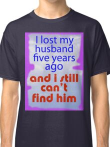 LOST AND FOUND Classic T-Shirt