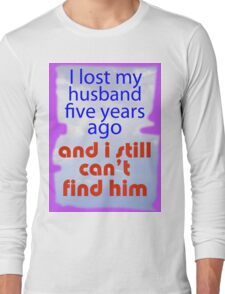 LOST AND FOUND Long Sleeve T-Shirt