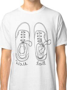 Walk Tall! Classic T-Shirt