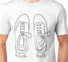 Walk Tall! Unisex T-Shirt